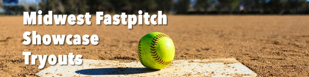 Midwest Fastpitch Showcase Tryouts